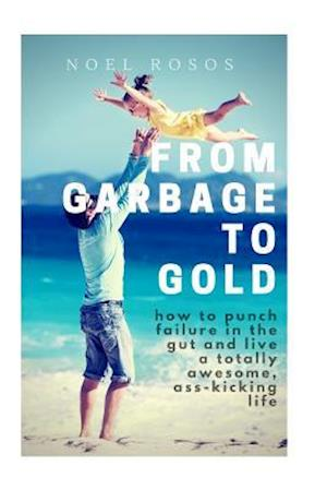Bog, paperback From Garbage to Gold af MR Noel Roxas Rosos