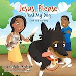 Jesus, Please Heal My Dog