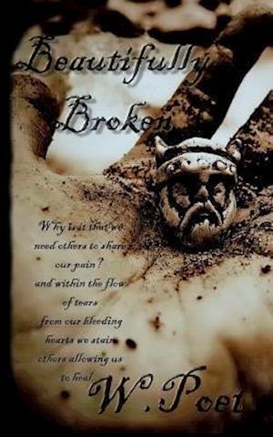 Bog, paperback Beautifully Broken af W. Poet