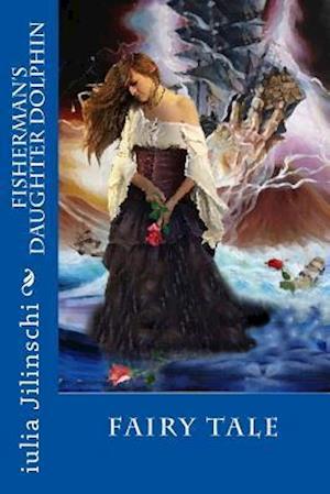 Bog, paperback Fisherman's Daughter Dolphin af Wri Iulia Jilinschi Ter