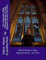 The Hypnotists Bible (Hypnotherapy & Stage Hypnosis Secrets) Part Two