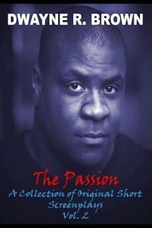 Bog, paperback The Passion Vol. 2 af MR Dwayne R. Brown