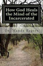 How God Heals the Mind of the Incarcerated
