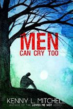 Men Can Cry Too af Kenny L. Mitchell