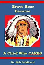 Brave Bear Became a Chief Who Cares