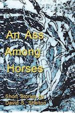 An Ass Among Horses