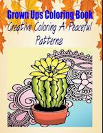 Grown Ups Coloring Book Creative Coloring a Peaceful Patterns Mandalas af Fred Hall