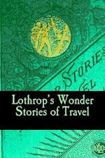 Lothrop's Wonder Stories of Travel af Eliot Mccormick, Ernest Ingersoll, E. E. Brown