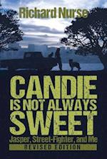 Candie Is Not Always Sweet (Revised Edition) af Richard Nurse