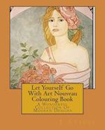 Let Yourself Go with Art Nouveau Colouring Book