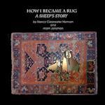How I Became a Rug, a Sheep's Tale