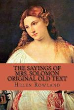 The Sayings of Mrs. Solomon, Original Old Text af Helen Rowland