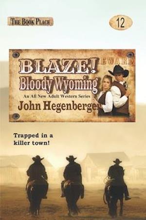 Blaze! Bloody Wyoming