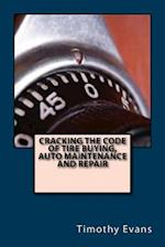 Cracking the Code of the Tire Buying, Auto Maintenance and Repair