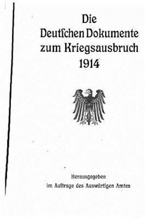 Die Deutschen Dokumente Zum Kriegsausbruch, 1914