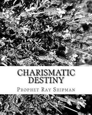 Charismatic Destiny