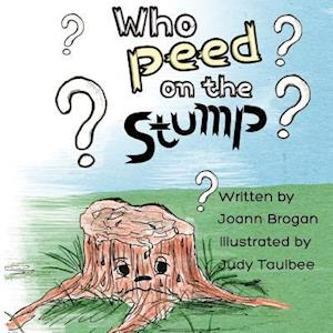 Bog, paperback Who Peed on the Stump? af Joann Brogan