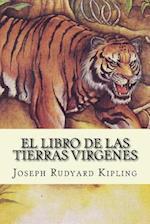 El Libro de Las Tierras Virgenes (Spanish Edition) af Joseph Rudyard Kipling