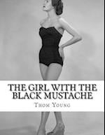 The Girl with the Black Mustache af Thom Young