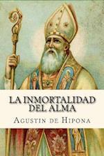 La Inmortalidad del Alma (Spanish Edition) af Agustin De Hipona