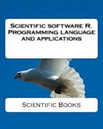 Scientific Software R. Programming Language and Applications