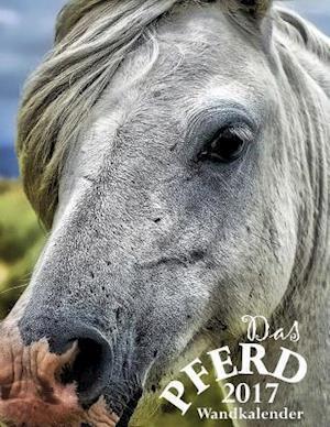 Bog, paperback Das Pferd 2017 Wandkalender (Ausgabe Deutschland) af Aberdeen Stationers Co
