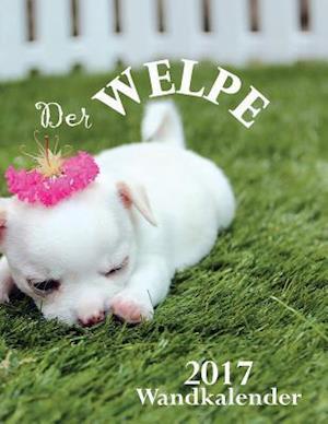 Bog, paperback Der Welpe 2017 Wandkalender (Ausgabe Deutschland) af Aberdeen Stationers Co