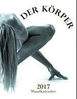Der Korper 2017 Wandkalender (Ausgabe Deutschland) af Aberdeen Stationers Co