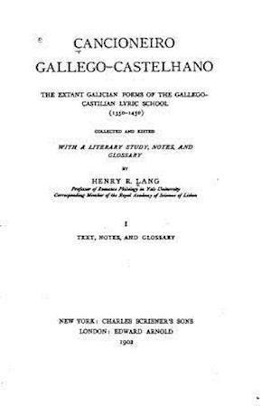 Cancioneiro Gallego-Castelhano, the Extant Galician Poems of the Gallego