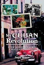 My Cuban Revolution