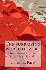 The Surprising World of Zero
