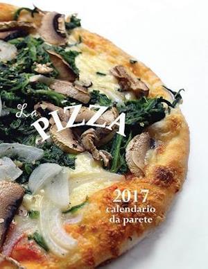 Bog, paperback La Pizza 2017 Calendario Da Parete (Edizione Italia) af Aberdeen Stationers Co