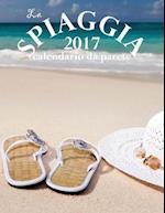 La Spiaggia 2017 Calendario Da Parete (Edizione Italia)