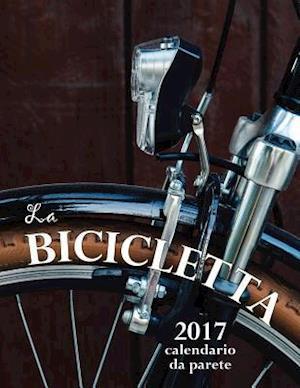 Bog, paperback La Bicicletta 2017 Calendario Da Parete (Edizione Italia) af Aberdeen Stationers Co