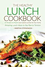 The Healthy Lunch Cookbook