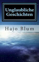 Unglaubliche Geschichten af Hajo Blum