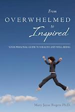 From Overwhelmed to Inspired