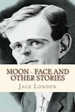 Moon Face and Other Stories