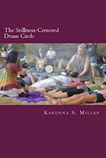 The Stillness-Centered Drum Circle