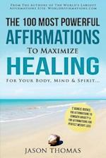 Affirmation the 100 Most Powerful Affirmations to Maximize Healing for Your Body, Mind & Spirit - 2 Amazing Affirmative Bonus Books Included for Weigh