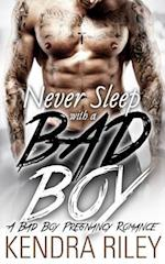 Never Sleep with a Bad Boy af Kendra Riley