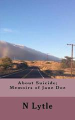 About Suicide; Memoir of Jane Doe