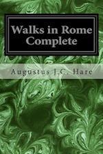 Walks in Rome Complete af Augustus J. C. Hare