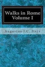 Walks in Rome Volume I af Augustus J. C. Hare