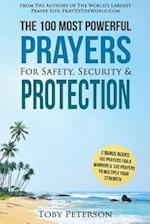 Prayer the 100 Most Powerful Prayers for Safety, Security & Protection - 2 Amazing Bonus Books to Pray for a Warrior & to Multiply Your Strength af Toby Peterson