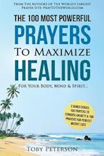 Prayer the 100 Most Powerful Prayers to Maximize Healing for Your Body, Mind & Spirit af Toby Peterson