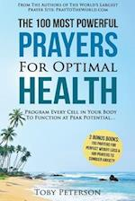 Prayer the 100 Most Powerful Prayers for Optimal Health - 2 Amazing Bonus Books to Pray for Weight Loss & Anxiety