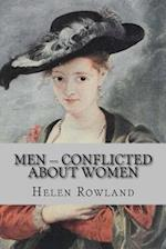 Men -- Conflicted about Women af Helen Rowland