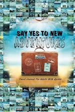 Say Yes to New Adventures af I. Live to Journal