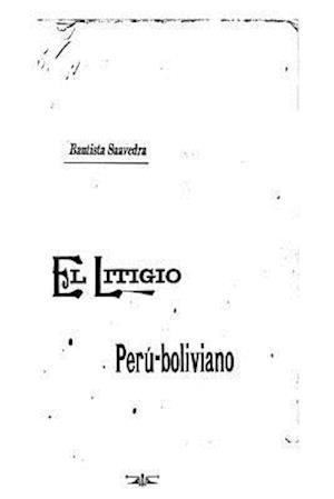 El Litigio Peru-Boliviano